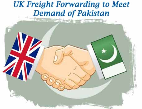 UK Freight Forwarding to Meet Demand of Pakistan