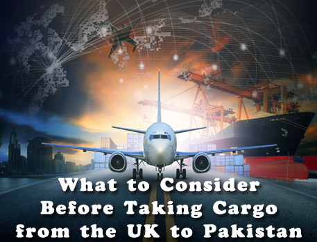 What to Consider Before Taking Cargo from the UK to Pakistan